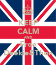 KEEP CALM AND Free Deekie&Thon - Personalised Poster large
