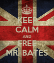 KEEP CALM AND FREE MR. BATES - Personalised Poster large
