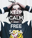 KEEP CALM AND FREE SOSA - Personalised Poster large