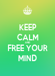 KEEP CALM AND FREE YOUR MIND - Personalised Poster large