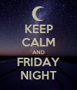 KEEP CALM AND FRIDAY NIGHT - Personalised Poster large