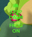 KEEP CALM AND FROG ON - Personalised Poster large