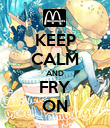 KEEP CALM AND FRY ON - Personalised Poster large