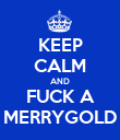 KEEP CALM AND FUCK A MERRYGOLD - Personalised Poster large