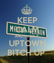 KEEP CALM AND FUCK A UPTOWN BITCH UP  - Personalised Poster large