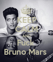KEEP CALM AND Fuck  Bruno Mars  - Personalised Poster large