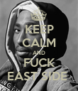KEEP CALM AND FUCK EAST SIDE  - Personalised Poster large