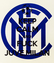 KEEP CALM AND FUCK JUVE,MILAN - Personalised Poster large