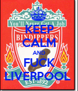KEEP CALM AND FUCK LIVERPOOL  - Personalised Poster large