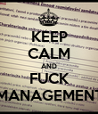 KEEP CALM AND FUCK MANAGEMENT - Personalised Poster large