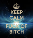KEEP CALM AND FUCK OF BITCH - Personalised Poster large