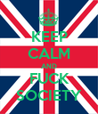 KEEP CALM AND FUCK SOCIETY - Personalised Poster large