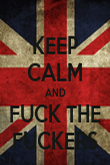 KEEP CALM AND FUCK THE FUCKERS - Personalised Poster large