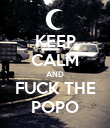 KEEP CALM AND FUCK THE POPO - Personalised Poster large