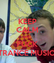 KEEP CALM AND FUCK TRANCE MUSIC  - Personalised Poster large