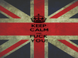 KEEP CALM AND FUCK YOU! - Personalised Poster large
