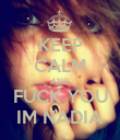 KEEP CALM AND FUCK YOU IM NADIA - Personalised Poster large