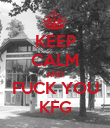 KEEP CALM AND FUCK YOU KFG - Personalised Poster large