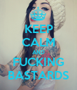 KEEP CALM AND FUCKING BASTARDS - Personalised Poster large