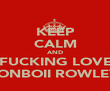 KEEP CALM AND FUCKING LOVE JONBOII ROWLEY - Personalised Poster large