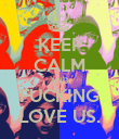 KEEP CALM AND FUCKING LOVE US. - Personalised Poster large