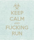 KEEP CALM AND FUCKING RUN - Personalised Poster large