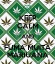 KEEP CALM AND FUMA MUITA MARIUANA - Personalised Poster large