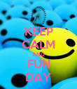 KEEP CALM AND FUN DAY - Personalised Poster large