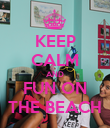 KEEP CALM AND FUN ON THE BEACH - Personalised Poster large