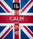 KEEP CALM AND FUNK ME - Personalised Poster small