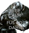 KEEP CALM AND FUS RO DAH!! - Personalised Poster large