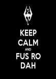 KEEP CALM AND FUS RO DAH - Personalised Poster large