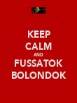 KEEP CALM AND FUSSATOK BOLONDOK - Personalised Poster large