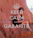 KEEP CALM AND GABARITE  - Personalised Poster large