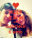 KEEP CALM AND Gabriele  ti amo  - Personalised Poster large