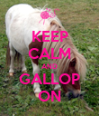 KEEP CALM AND GALLOP ON - Personalised Poster large