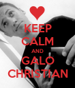 KEEP CALM AND GALO CHRISTIAN - Personalised Poster large