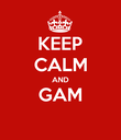 KEEP CALM AND GAM  - Personalised Poster large