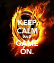 KEEP CALM AND GAME ON. - Personalised Poster large