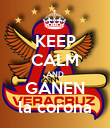 KEEP CALM AND GANEN la corona - Personalised Poster large