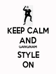 KEEP CALM AND GANGNAM STYLE ON - Personalised Poster large