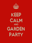KEEP CALM AND GARDEN PARTY - Personalised Poster large