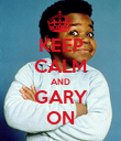 KEEP CALM AND GARY ON - Personalised Poster large