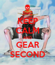 KEEP CALM AND GEAR SECOND - Personalised Poster large