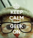KEEP CALM AND GEEK ON - Personalised Poster large