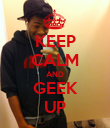 KEEP CALM AND GEEK UP - Personalised Poster large