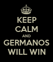 KEEP CALM AND GERMANOS WILL WIN - Personalised Poster large