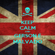 KEEP CALM AND GERSON É MALVADO - Personalised Poster large
