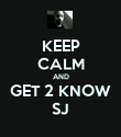 KEEP CALM AND GET 2 KNOW SJ - Personalised Poster large
