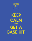 KEEP CALM AND GET A BASE HIT - Personalised Poster large